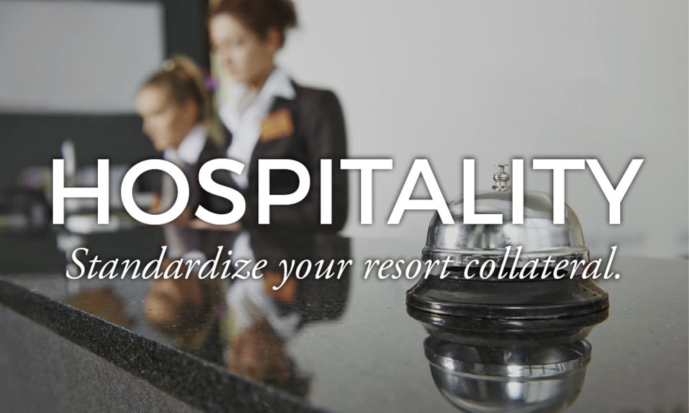 Hospitality Solutions - Standardize your resort collateral.