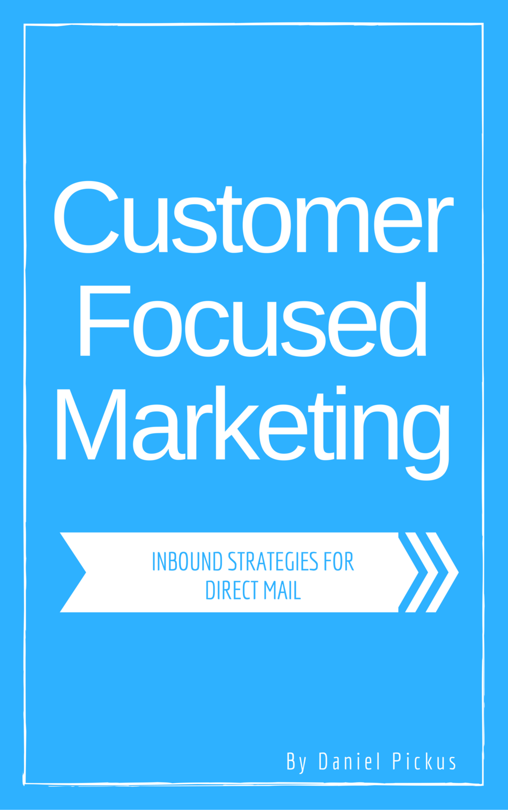 Customer Focused Marketing