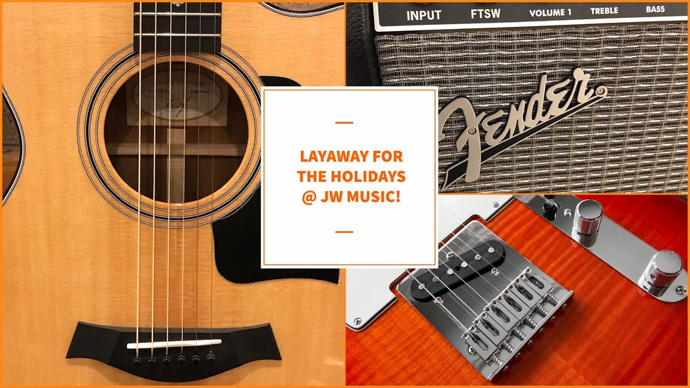 Layaway for the Holidays @ JW Music!