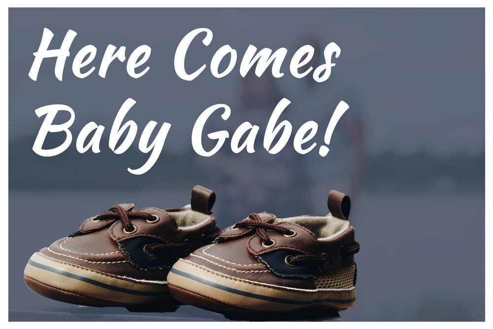 Here Comes Baby Gabe