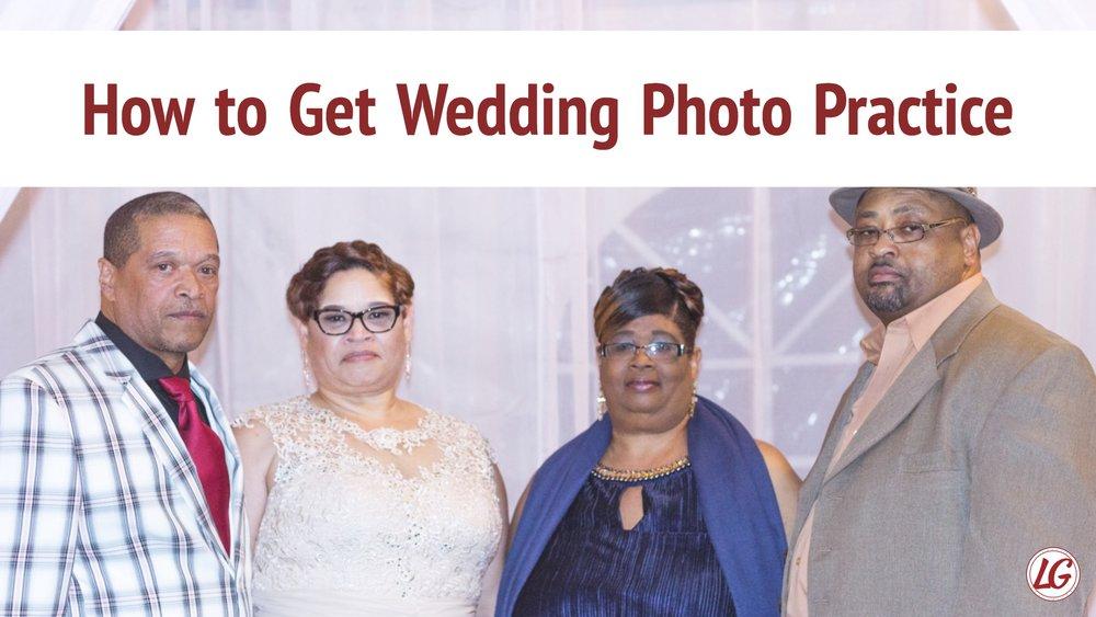 How To Get Wedding Photo Practice.jpg