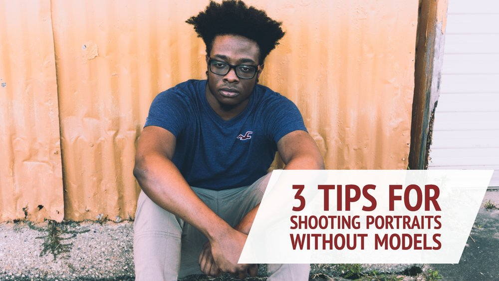 3 Tips for Shooting Portraits Without Models.jpg