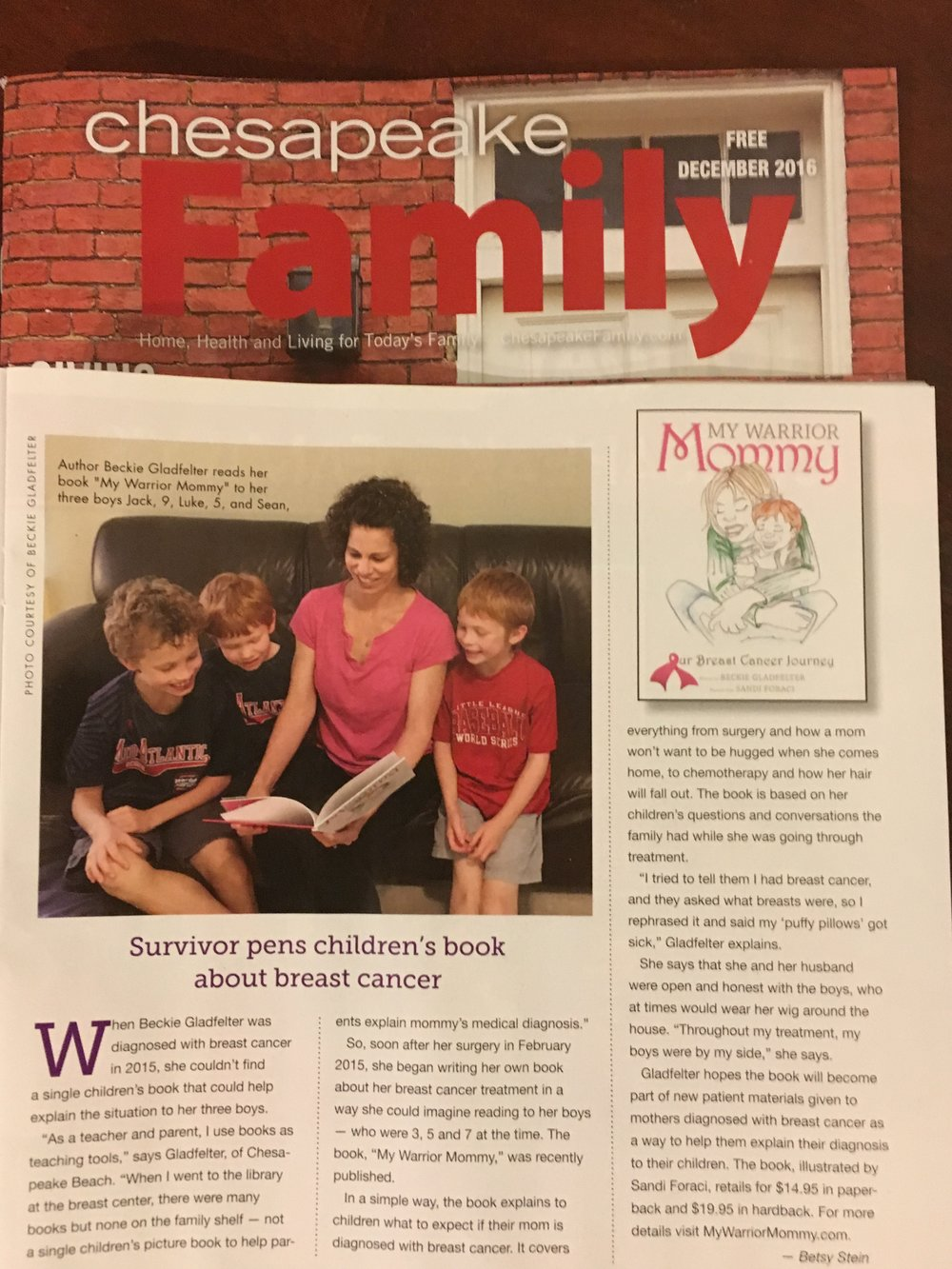 "December 2016 - ""My Warrior Mommy"" was featured in ""Chesapeake Family,"" a local Annapolis, MD magazine."