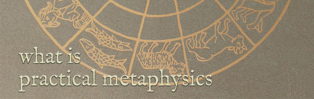 what is practical metaphysics.jpg
