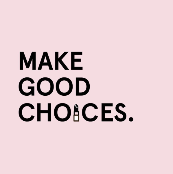 Make Good Choices. via @Glossier