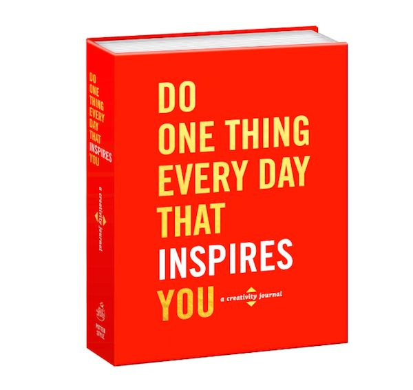 ROBIE ROGGE / DO ONE THING EVERY DAY THAT INSPIRES YOU: A CREATIVITY JOURNAL $10.42 - To manage and inspire creativity.