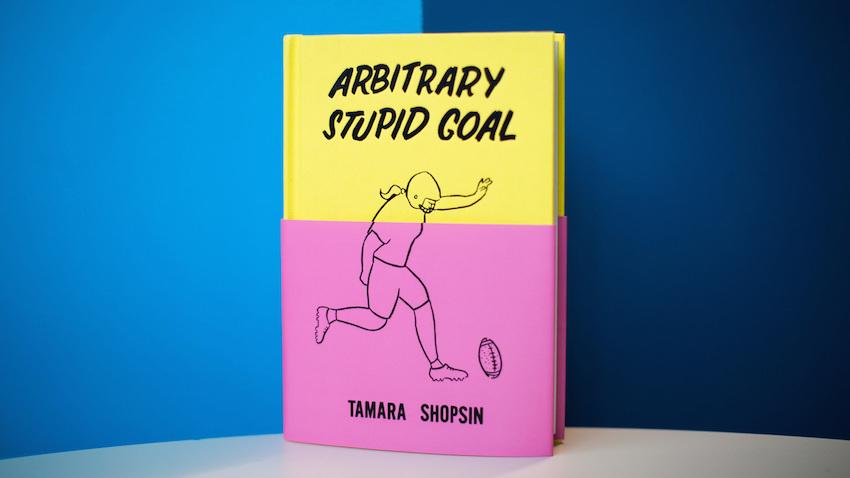 Read: Arbitrary Stupid Goal by Tamara Shopsin  // DNAMAG