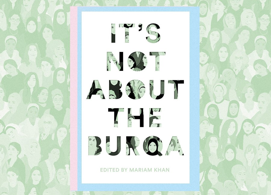 It's Not About the Burqa, writings from Muslim women