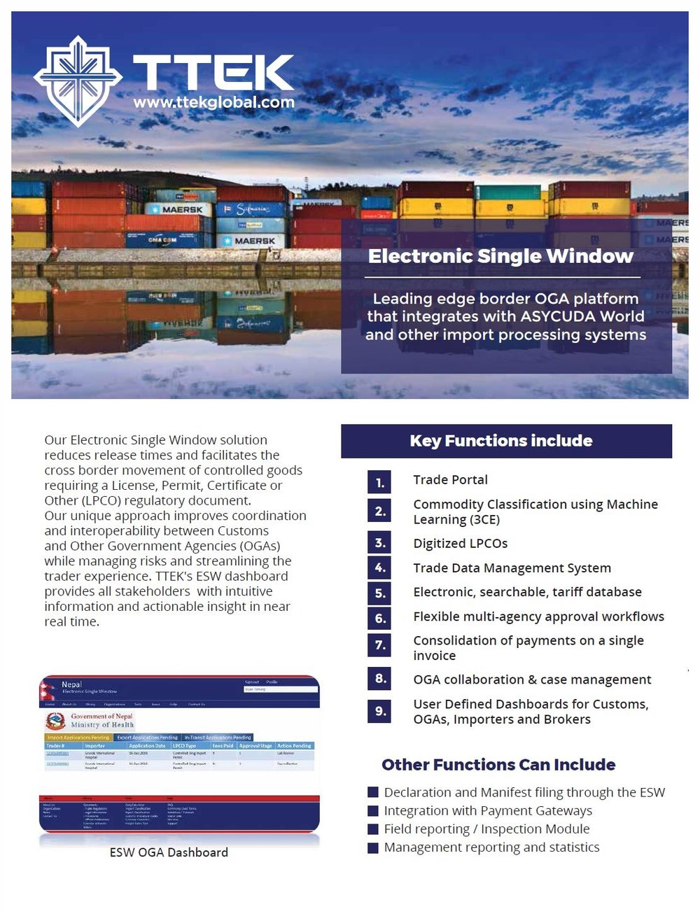 "Our ESW solution can optimize the management of trade facilitation and provide a Single Window for the exchange of trade-related documents between the trading community, customs, and Other Government Agencies (OGAs). - Our ESW provides a public ""one stop"" user-friendly repository for comprehensive tariff and regulatory trade information, government advisories, and training materials.Download our ESW Brochure in PDF Format."