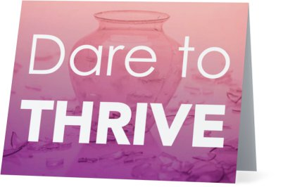 Dare to Thrive