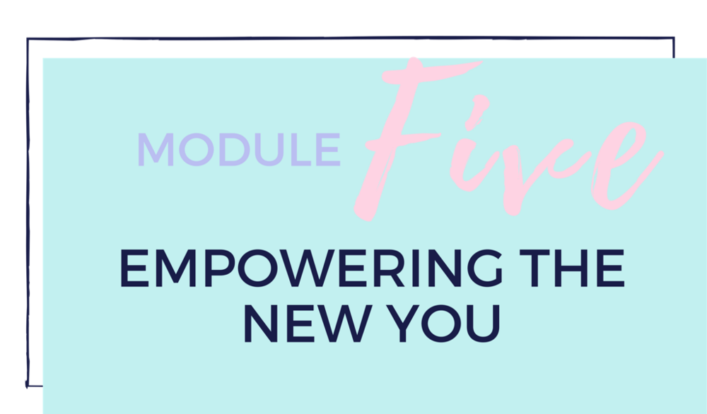 - You will gain tools to empower yourself and increase your self-confidence and self-esteem, learn to be kind to yourself, and learn new ways to add pleasure in your life so that you don't rely on food as your sole source of comfort. This module will put together all of the tools that you need in order to live your best life.