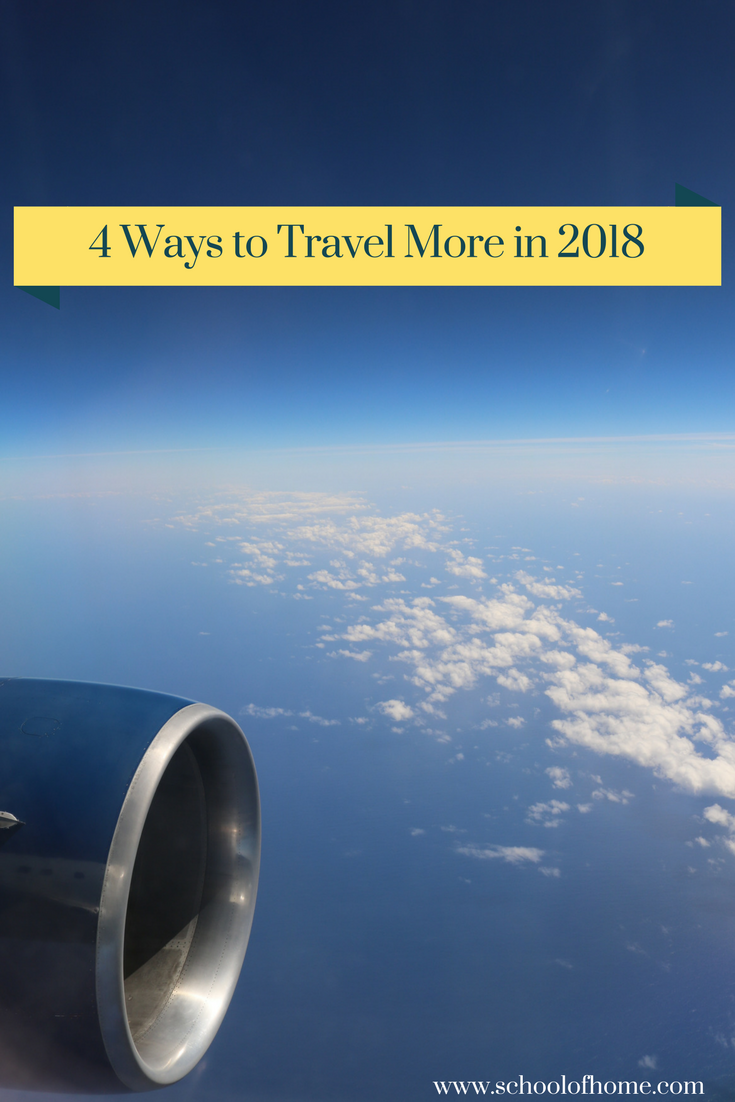 4 Ways to Travel More in 2018 pinterest (1).png