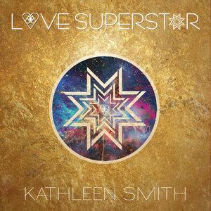 Kathleen Smith Love Superstar