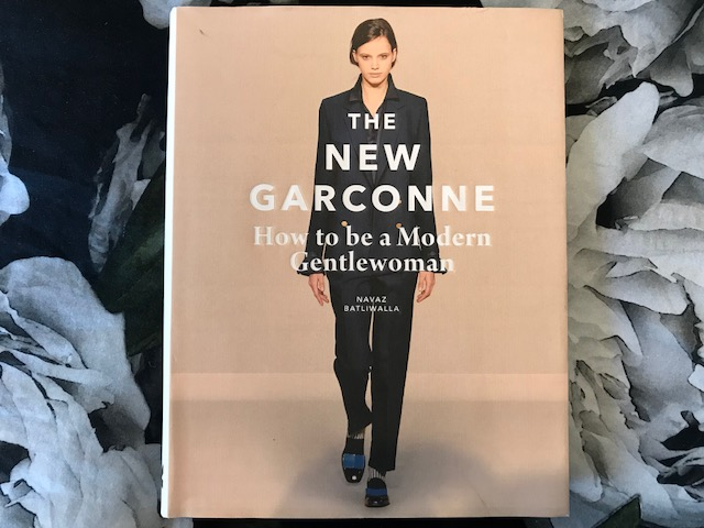 Various - 'The New Garconne' by Navaz Batliwalla will inspire you to be fabulous wherever you are and includes tips on where to shop, stay and eat in London, New York and Paris. Buy this book.