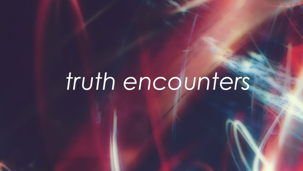 Truth Encounters.jpg