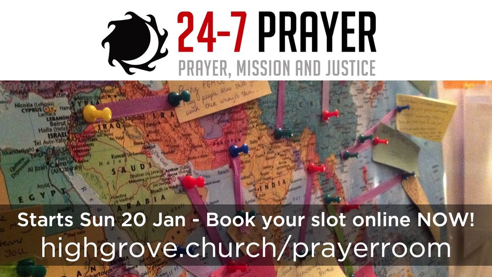 24-7 Prayer Room - Held at Highgrove Church. Book a slot below.