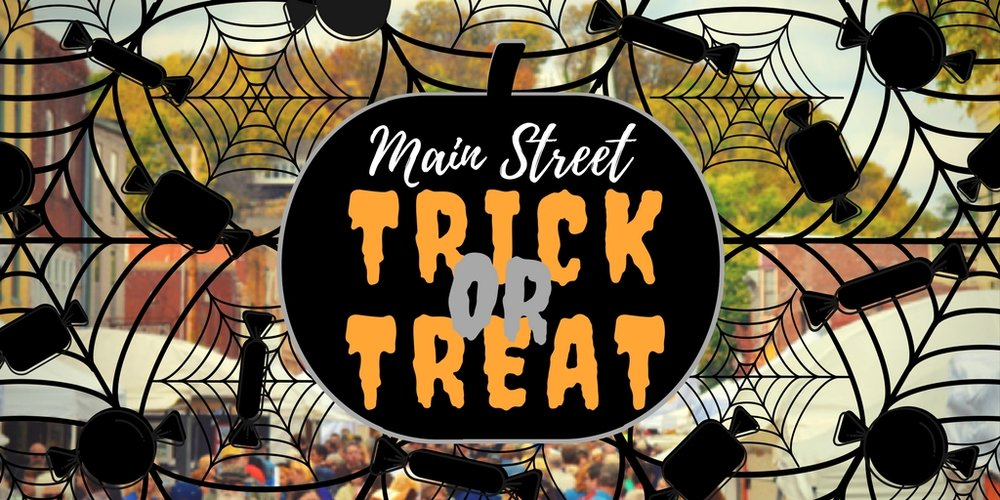 10/31: Main Street Trick or Treat. - 5-8pm on Main Street. Business will pass out candy, trunk-or-treats, fire trucks, dump trucks, petting zoo, pony rides, bounce house, photo booths, and more.