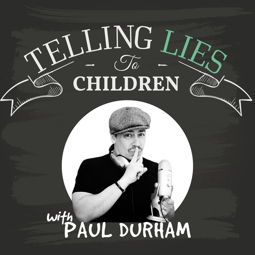 Telling Lies to Children with Paul Durham - Premieres August 2!