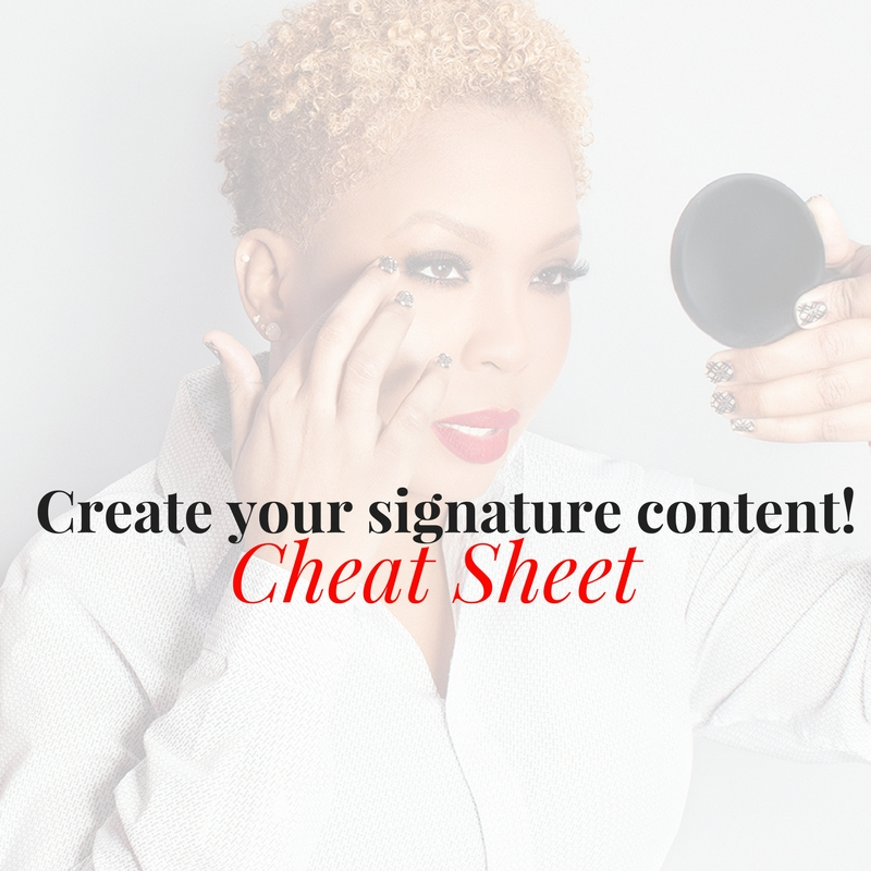 FEEL FREE TO DOWNLOAD YOUR COMPLIMENTARY COPY OF THE SIGNATURE CHEAT SHEET HERE!
