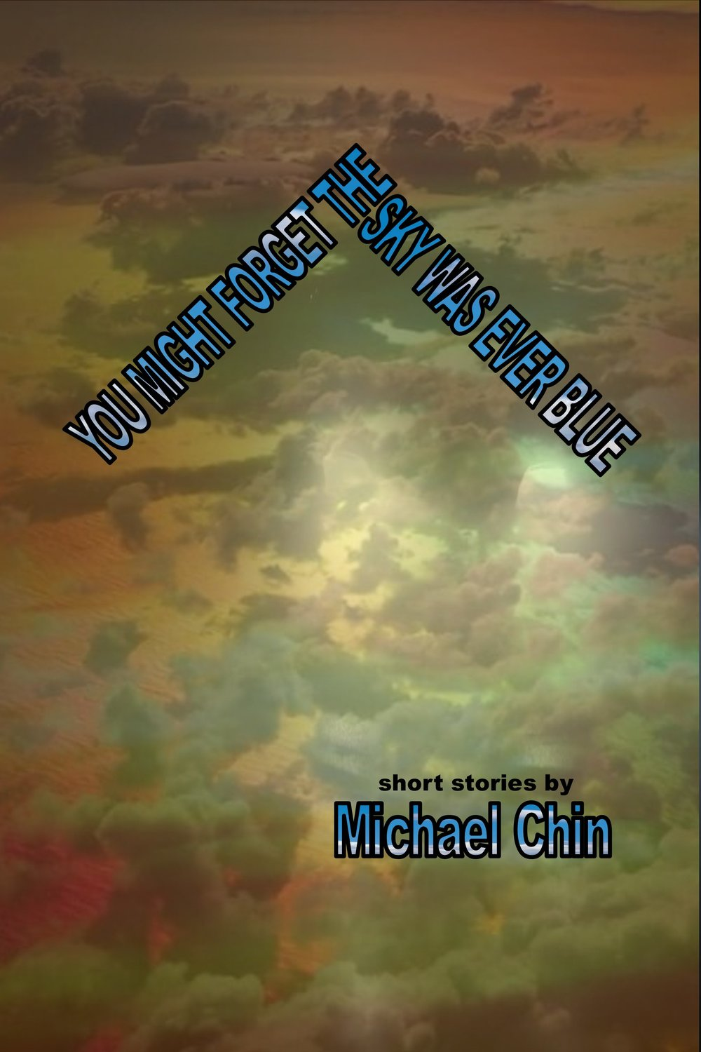 - You Might Forget the Sky was Ever Blue (forthcoming, September 2019) includes stories about third grade teacher in Baltimore trying to make sense of the 2016 election campaign to students, a teenage sexual assault survivor making his way through a changed world, and a boy is raised to believe he's Hulk Hogan's little brother. This book includes experiments in form with a social conscience, including work originally published in Hobart, Iron Horse Literary Review, Bayou Magazine, Front Porch, Waccamaw, Prime Number Magazine, Drunk Monkeys, Random Sample Review, and Extract[s]. It will be published by Duck Lake Books.