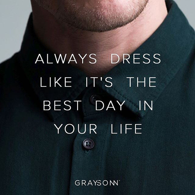 Always dress like it's the best day in your life. . #graysonn #committedtoclassics
