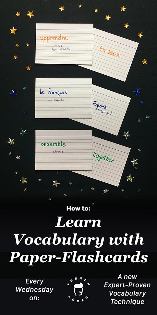 Master your vocabulary with Paper Flashcards. And discover a new expert-proven technique to learn your vocabulary every week on French lover.