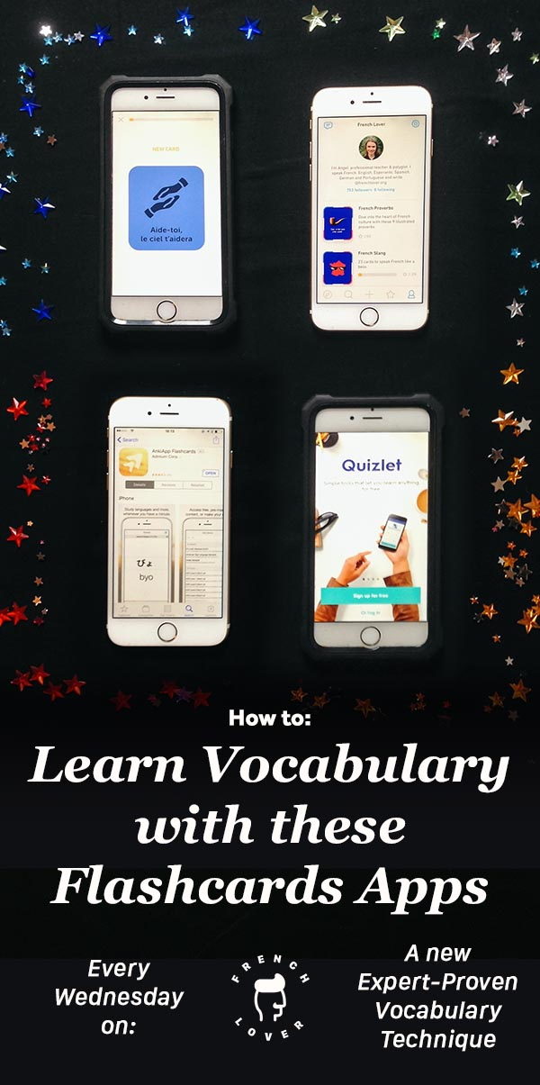 Master your vocabulary with Flashcard Apps. And discover a new expert-proven technique to learn your vocabulary every week on French lover.