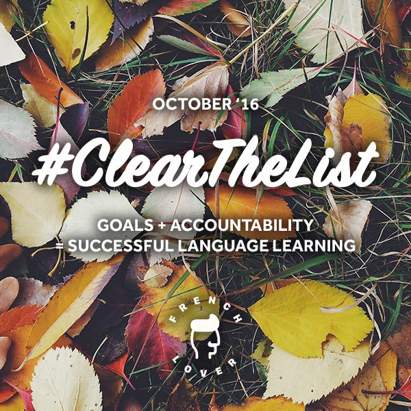 Goals + Accountability = Successful language learning. Keep the language learning on while leading a very busy life with the #clearthelist blog linkup