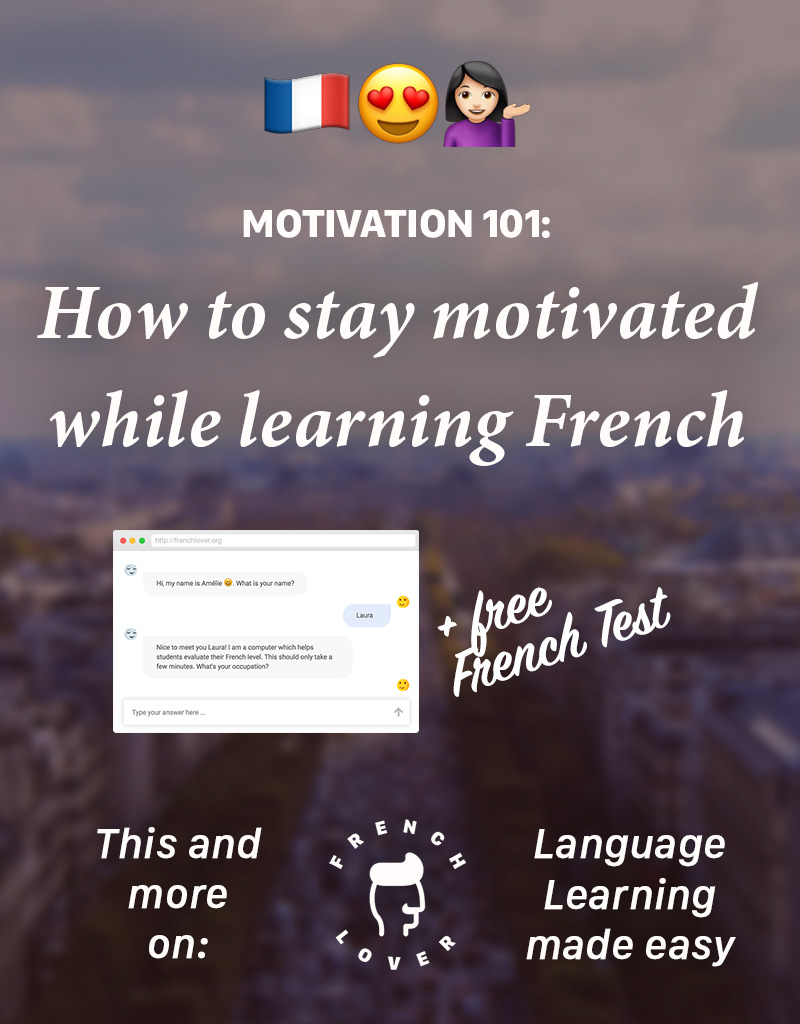 Learn French with motivation - stay motivated while learning French.