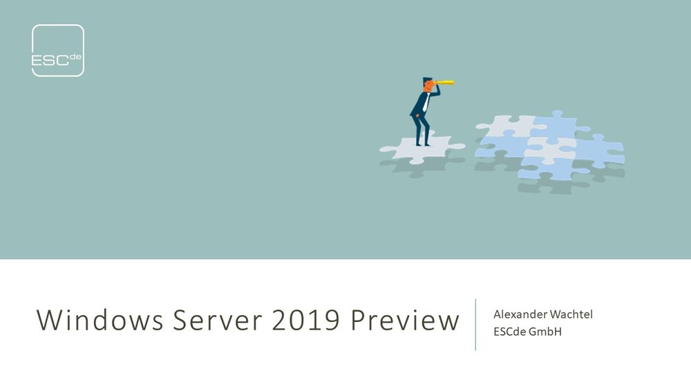 Track 2 - Alexander Wachtel - Windows Server 2019 Preview.jpg