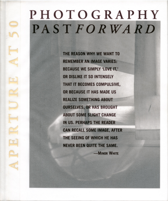 Photography Past Forward, 2002 <br> Aperture At 50  R.H. Cravens, Madonna, A Danto et al.