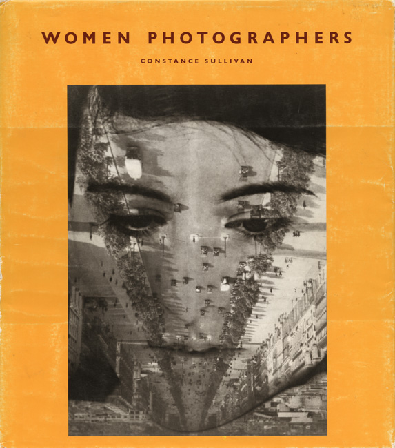 Woman Photographers, 1990 <br> Constance Sullivan