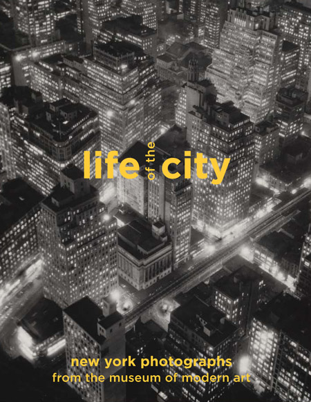Life of the City, 2010  <br>New York Photographs from The Museum of Modern Art
