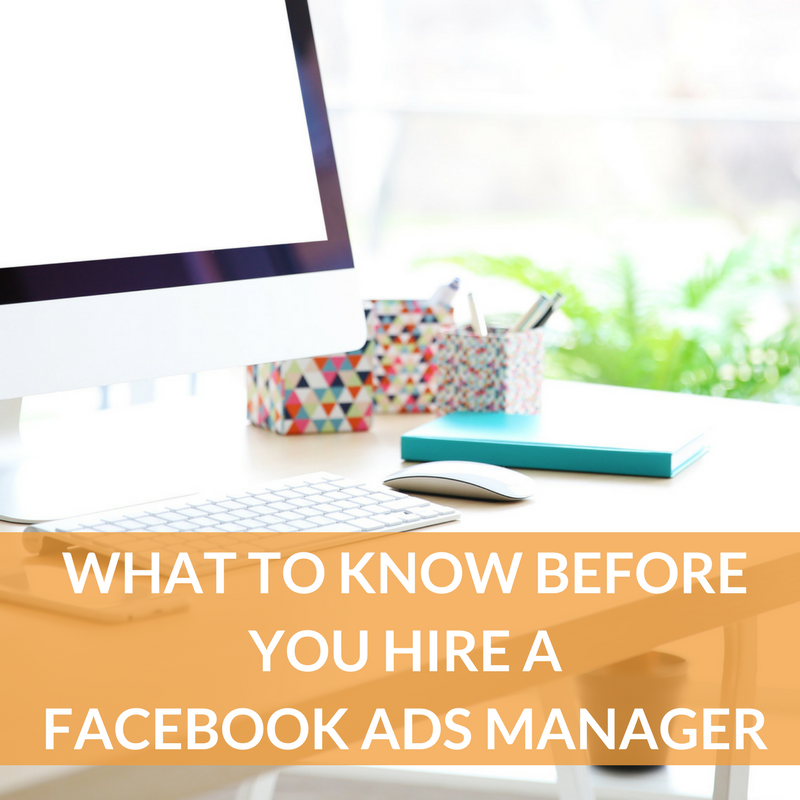 What to know before you hire a Facebook Ads Manager — Laura Ball
