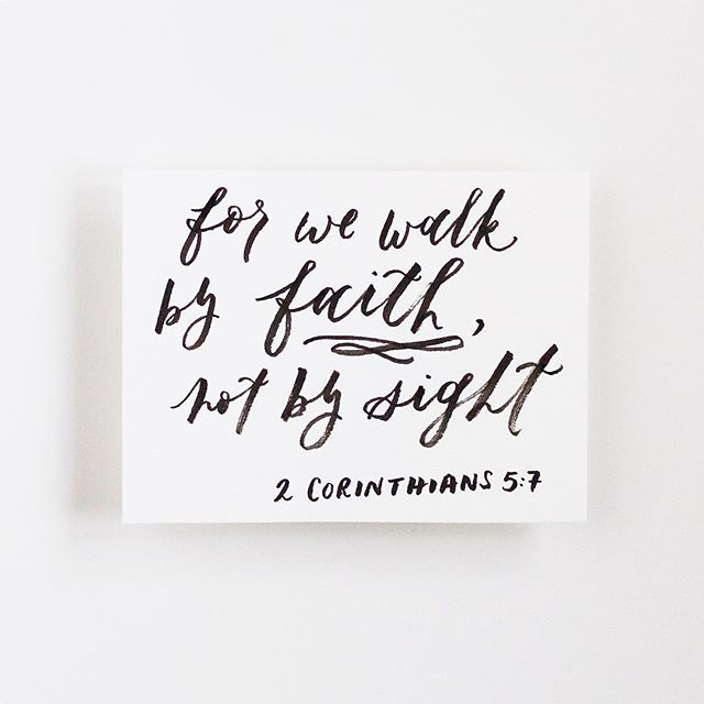 "🖤 ""...for we walk by faith, not by sight."" - 2 Corinthians 5:7 