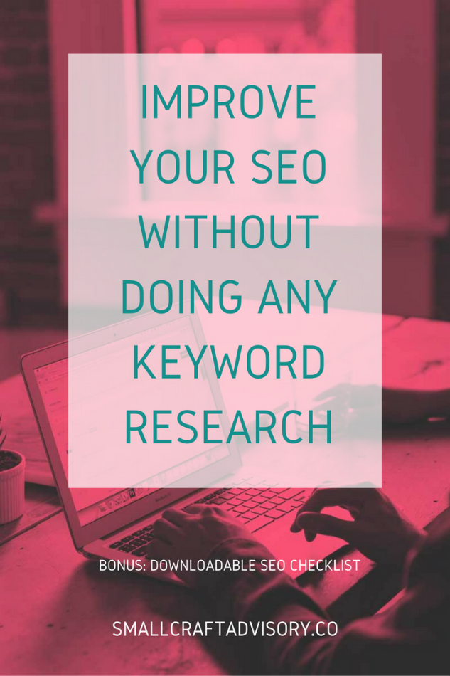 How to Improve Your SEO Without Doing Any Keyword Research