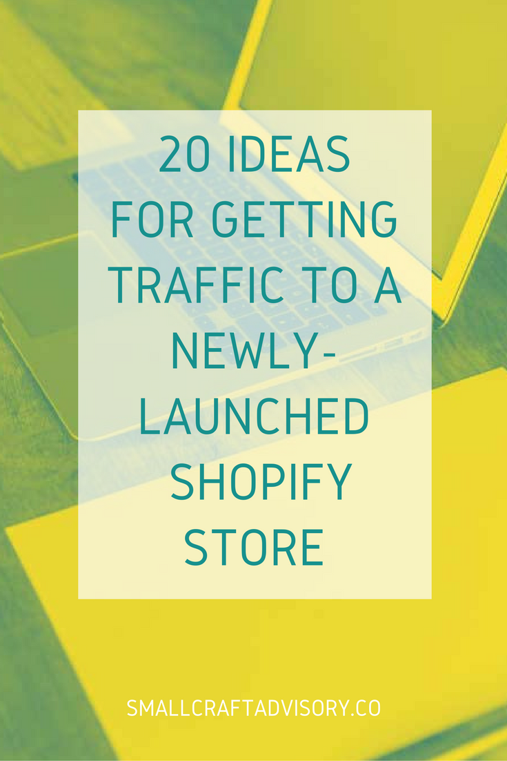 20 Ideas for Getting Traffic to a Newly Launched Shopify Store