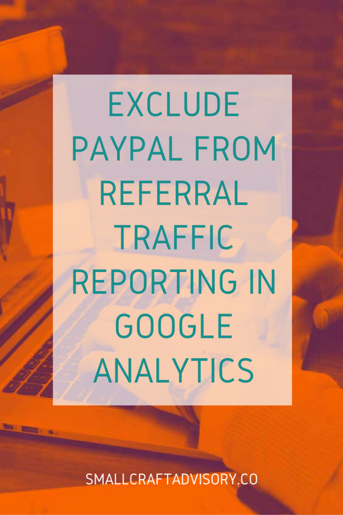 How to Exclude Paypal from Referral Traffic Reporting in Google Analytics