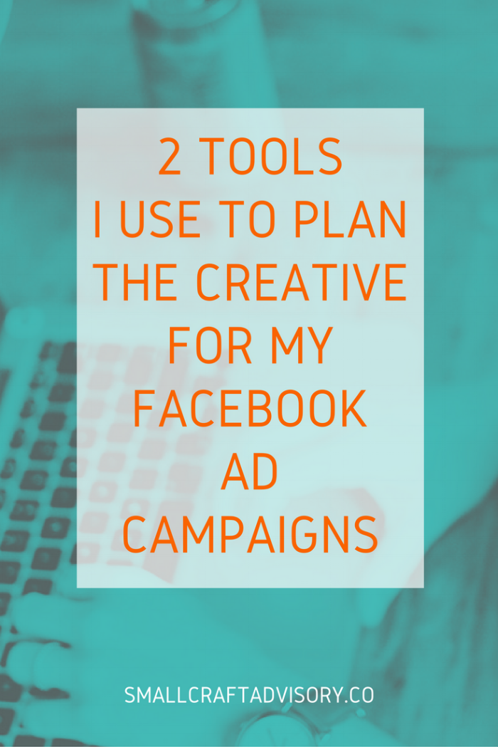 2 Tools I Use to Plan the Creative for My Facebook Ad Campaigns