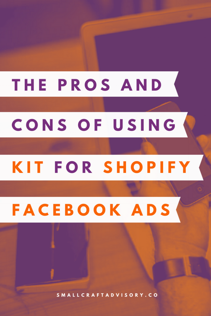 The Pros and Cons of Using Kit for Shopify Facebook Marketing