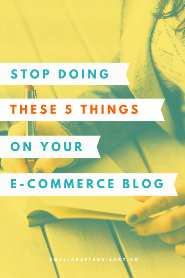 Stop Doing These 5 Things on Your E-Commerce Blog (and What to Do Instead)