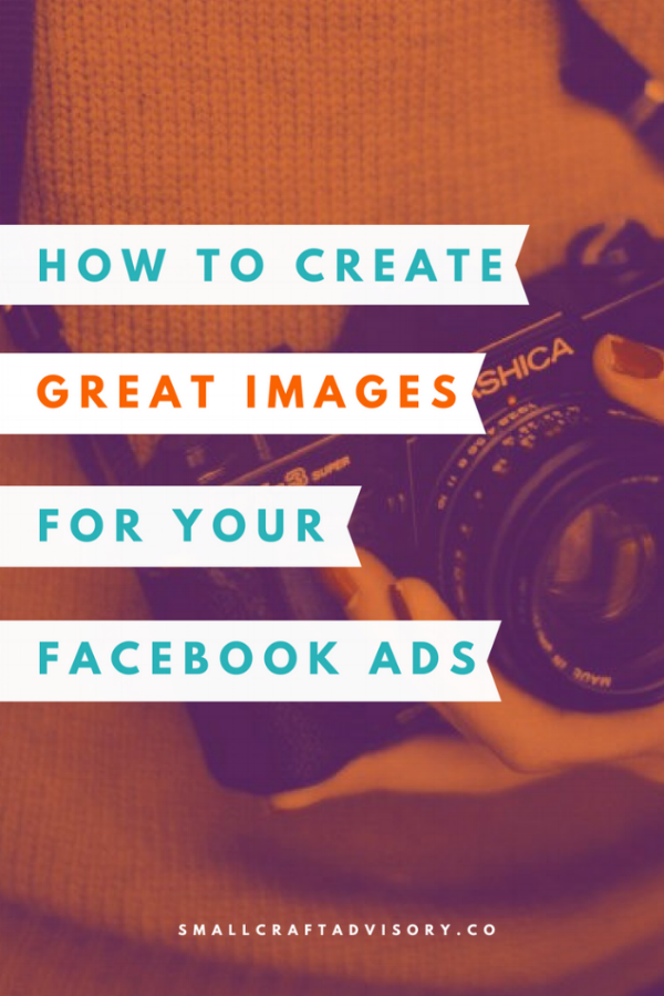 How to Create Great Images for Your Facebook Ads