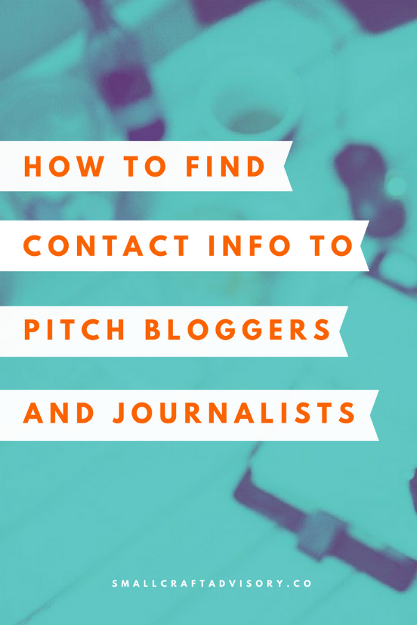 How to Find Contact Information to Pitch Bloggers + Journalists