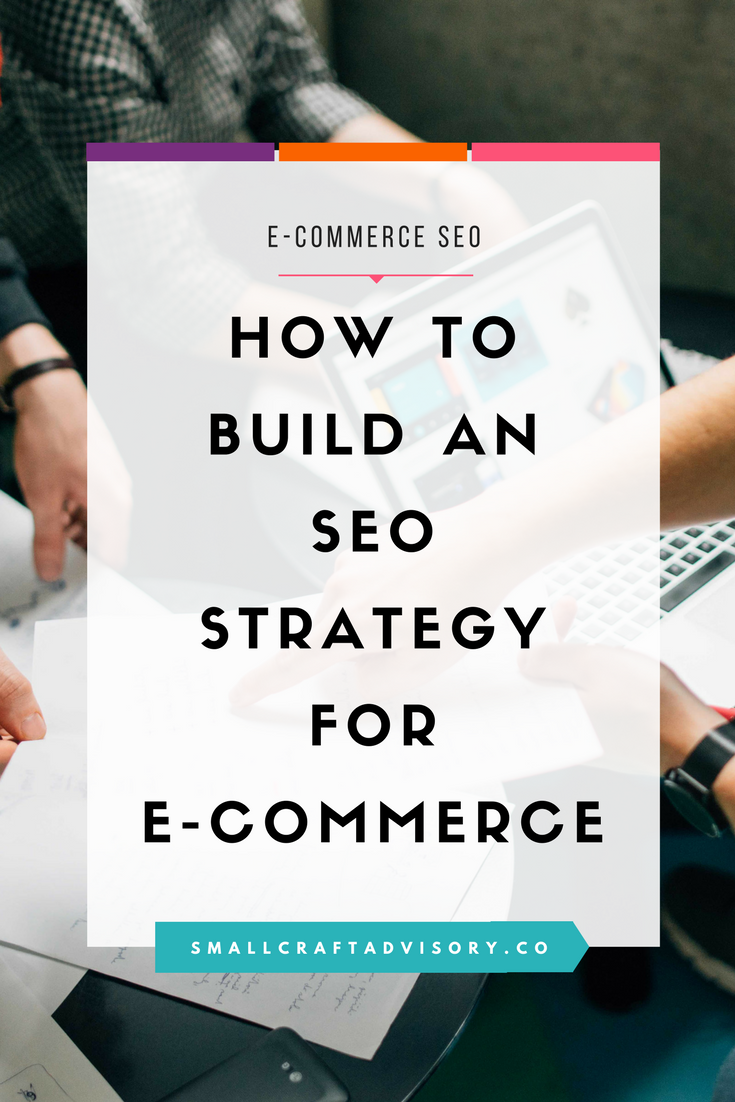 How to Start Building an SEO Strategy for Your E-commerce Website