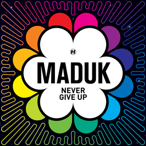 Maduk - Never Give Up