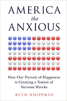 America the Anxious: How Our Pursuit of Happiness is Creating a Nation of Nervous Wrecks   Book from author Ruth Whippman (2016)