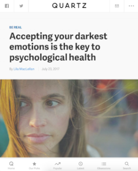 Accepting your darkest emotions is the key to psychological health    Quartz  July 23, 2017