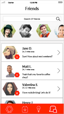 Messages   — Begin conversations with new matches at the top, or continue in-process conversations below.