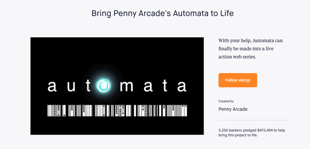 A Kickstarter for Automata: The Series was created in July 2015 and funded to the tune of $473,494 with 5,250 backers to help bring the series to life.