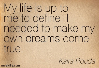 Quotation-Kaira-Rouda-life-dreams-Meetville-Quotes-59456
